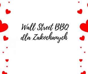 Wall Street BBQ dla zakochanych